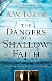 img - for The Dangers of a Shallow Faith: Awakening from Spiritual Lethargy book / textbook / text book