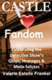 img - for Castle Loves Fandom: Celebrating the Detective Show's Quips, Homages, and Meta-Salutes book / textbook / text book