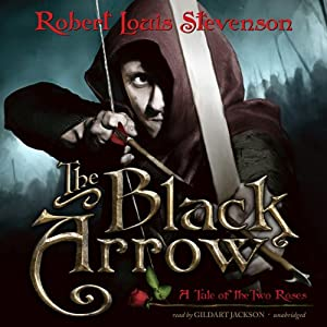 The Black Arrow: A Tale of the Two Roses | [Robert Louis Stevenson]