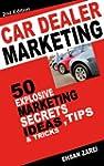 Car Dealer Marketing: 50 Explosive Ma...