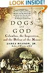 Dogs of God: Columbus, the Inquisitio...
