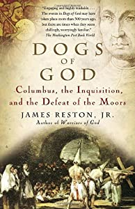 Dogs of God: Columbus, the Inquisition and the Defeat of the Moors