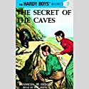 The Secret of the Caves: Hardy Boys 7 Audiobook by Franklin Dixon Narrated by Bill Irwin