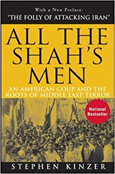 all the shahs men Item 4 all the shah's men: an american coup and the roots of middle east terror, kinzer - all the shah's men: an american coup and the roots of middle east terror, kinzer $299.