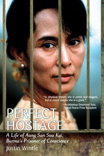 perfect hostage: a life of aung san suu kyi, burma's prisoner of