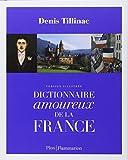 Dictionnaire amoureux de la France : Version illustrée