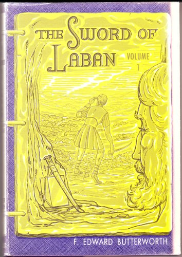 The Sword of Laban, Volume I, F. Edward Butterworth