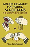 img - for By Allan Zola Kronzek A Book of Magic for Young Magicians: The Secrets of Alkazar (Dover Magic Books) (Reprint) [Paperback] book / textbook / text book