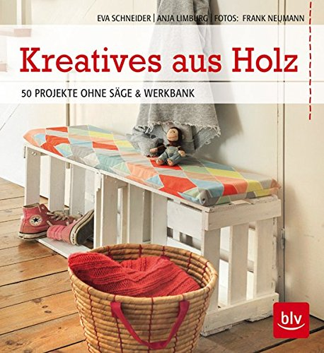 Kreatives-aus-Holz-50-Projekte-ohne-Sge-Werkbank