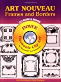 img - for Art Nouveau Frames and Borders CD-ROM and Book (Dover Electronic Clip Art) book / textbook / text book