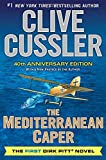 The Mediterranean Caper: The First Dirk Pitt Novel, A 40th Anniversary Edition (Dirk Pitt Adventure)