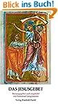 Das Jesusgebet: Anleitung zur Anrufun...