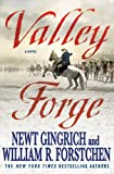 Valley Forge: George Washington and the Crucible of Victory (0312592884) by Gingrich, Newt