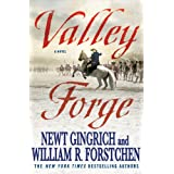 Valley Forge: George Washington and the Crucible of Victory ~ Newt Gingrich