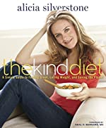 The Kind Diet:Â A Simple Guide to Feeling Great, Losing Weight, and Saving the Planet