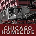 Chicago Homicide: The City Murders, Book 3 | John C. Dalglish