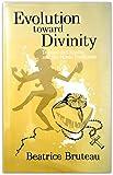 Evolution Toward Divinity