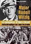 Major Rudolf Witzig Le Vainqueur D'Eb...