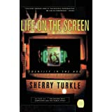Life on the Screen: Identity in the Age of the Internet ~ Sherry Turkle