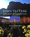 img - for Dawn Till Dusk: In the Stirling and Porongurup Ranges by Rob Olver (1998-10-01) book / textbook / text book