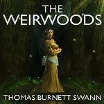 The Weirwoods | Thomas Burnett Swann