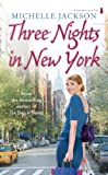Three Nights in New York Michelle Jackson