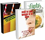 How to Lose Weight In 10 Days BOX SET 3 IN 1: 30 Weight Loss Motivation Instruments + Simple Diet Plan & 8 Great Green Smoothies Ideas For Fasting!: (How ... low fat recipes, low calorie recipes)
