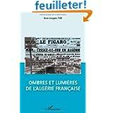 Ombres et Lumieres de l'Algérie Française