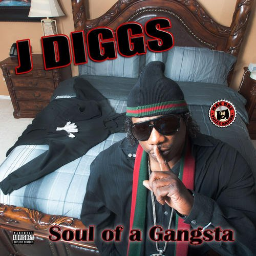 J-Diggs - Soul Of A Gangsta