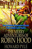 img - for THE MERRY ADVENTURES OF ROBIN HOOD [Illustrated With Active Table of Contents] book / textbook / text book