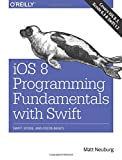 img - for iOS 8 Programming Fundamentals with Swift: Swift, Xcode, and Cocoa Basics book / textbook / text book