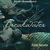 Breakwater: The Mer Chronicles   Errin Stevens