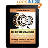 Credit Cheat Code 101: 4 Simple Tricks To Unlock Good Credit In Less Than 30 Days. Learn Forbidden Information...