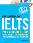 How to Master the IELTS: Over 400 Que...