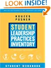 The Student Leadership Practices Inventory (LPI), Student Workbook (J-B Leadership Challenge: Kouzes/Posner)