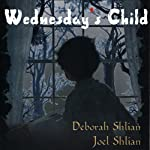 Wednesday's Child | Deborah Shlian,Joel Shlian