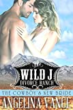The Cowboys New Bride: A Historical Romance Novel (The Wild J Divorce Ranch Book 1)