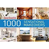 House Beautiful 1000 Sensational Makeovers: Great Ideas to Create Your Ideal Home (House Beautiful Series)