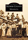 img - for Mower County, Minnesota (Images of America) by Mower County Historical Society (2002-07-08) book / textbook / text book