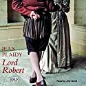 Lord Robert Audiobook by Jean Plaidy Narrated by Jilly Bond