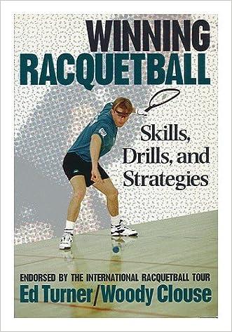 Winning Racquetball : Skills, Drills, and Strategies / Ed Turner, Woody Clouse