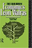 img - for Equilibrium Economics of Leon Walras book / textbook / text book