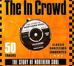 In The Crowd - The Story Of Northern Soul