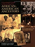 img - for A Genealogist's Guide to Discovering Your African-American Ancestors. How to Find and Record Your Unique Heritage book / textbook / text book