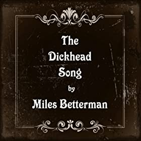 The Dickhead Song [Explicit]