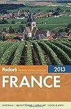 Fodor's France 2013 (Full-color Travel Guide)