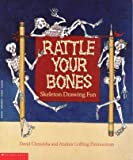 Rattle Your Bones:  Skeleton Drawing Fun