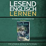 Englisch Lernen: Mit einem Fantasy Roman Edition: Volume 2 [Learning English: A Fantasy Novel Edition: Volume 2] |  Mozaika Educational, Dima Zales