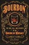 Bourbon: The Rise, Fall, and Rebirth...