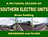 Brian Golding A Pictorial Record of Southern Electric Units: Drawings and Plans (Closed Lines of Britain)
